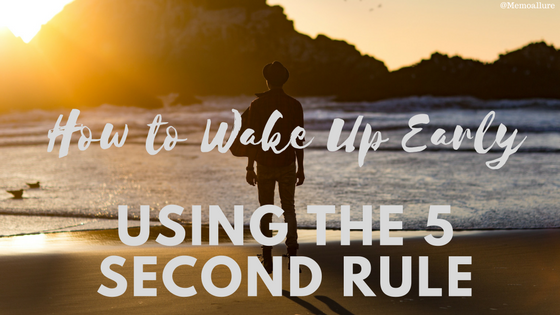 How to Wake Up Early Using the 5 Seconds Rule