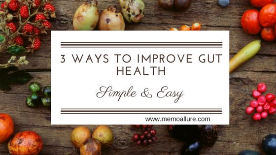 3 simple ways to improve gut health