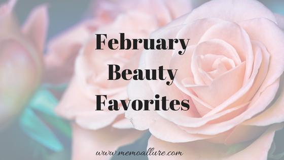 February Beauty Favorites